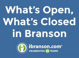 Updates on Opening and Closings in the Branson area.